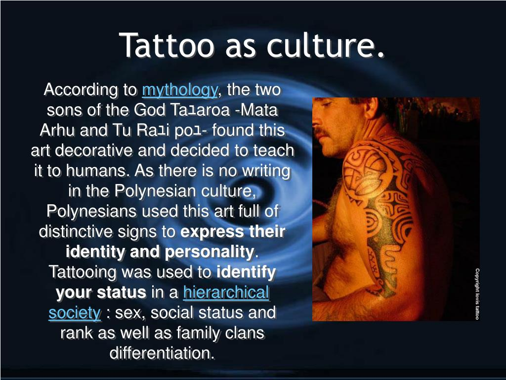 Tattoo as culture.