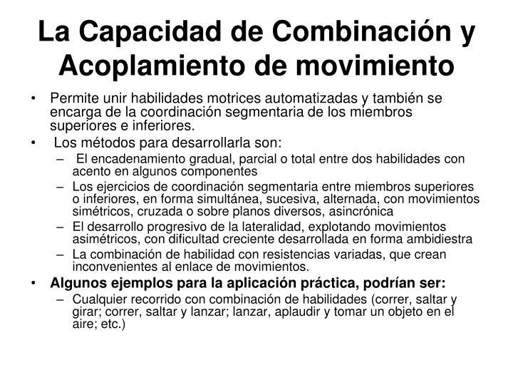 La Capacidad de Combinación y Acoplamiento de movimiento