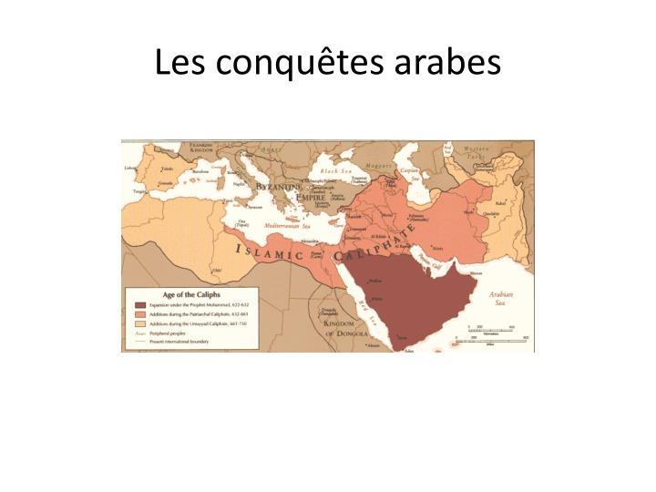 Les conquêtes arabes