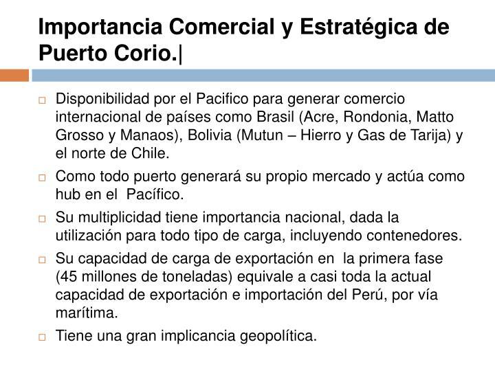 Importancia Comercial y Estratégica de Puerto Corio. 