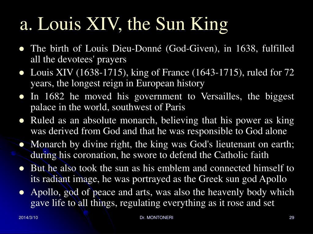 a. Louis XIV, the Sun King