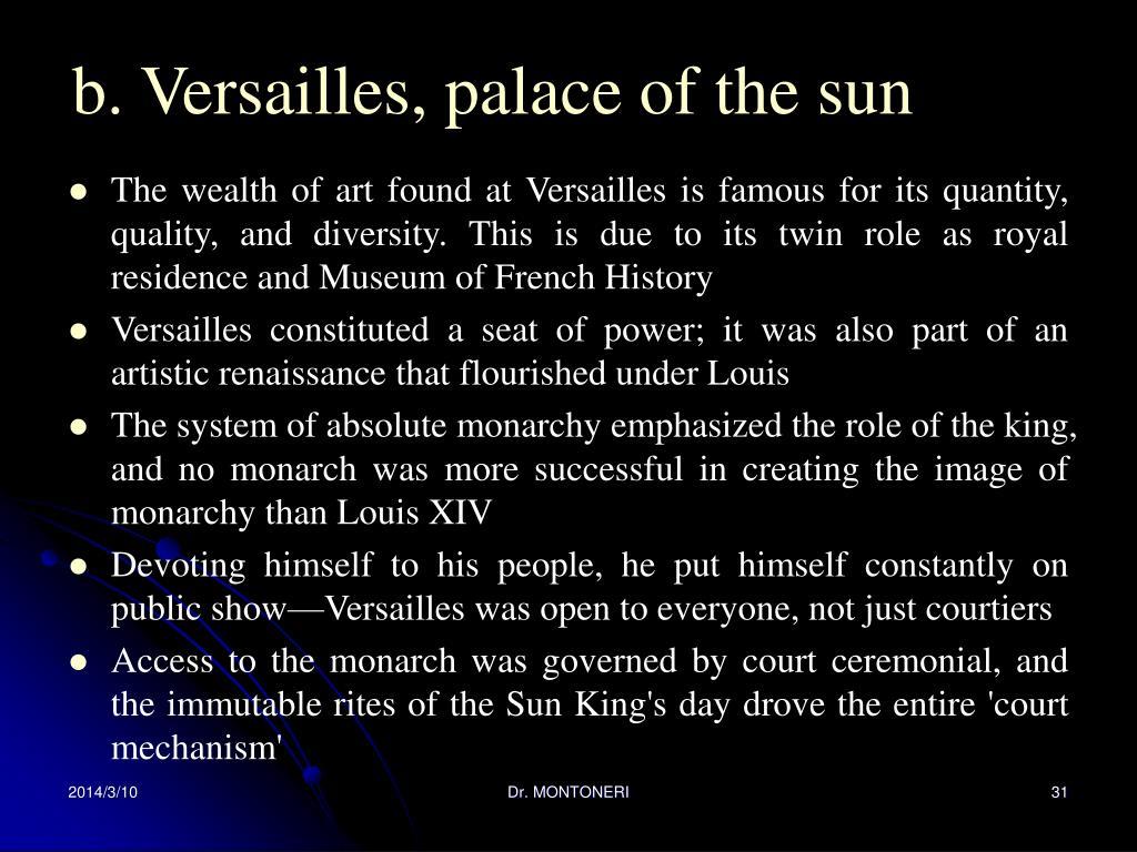 b. Versailles, palace of the sun
