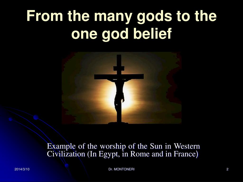From the many gods to the one god belief