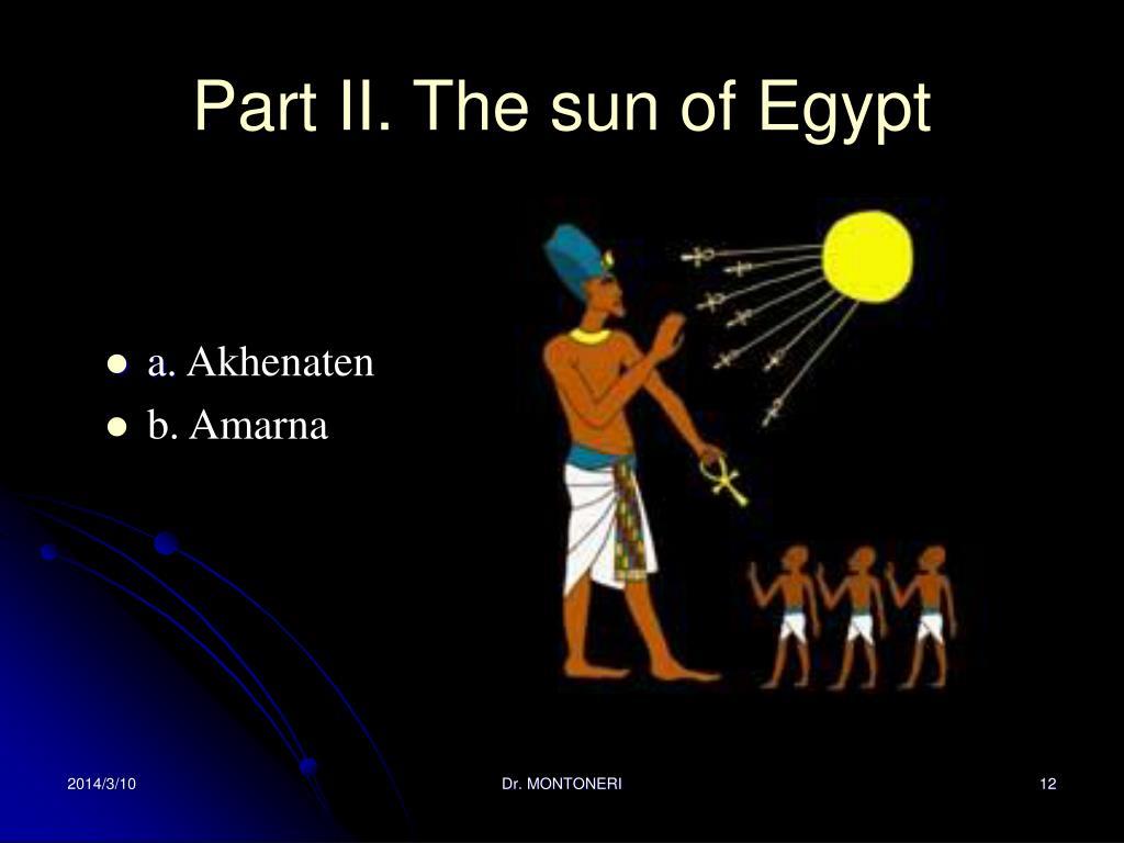 Part II. The sun of Egypt