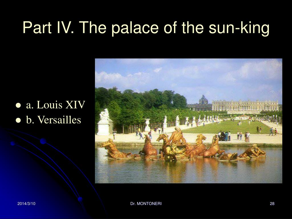 Part IV. The palace of the sun-king
