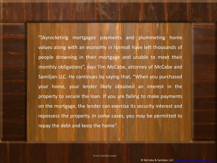 """Skyrocketing mortgages payments and plummeting home values along with an economy in turmoil have ..."