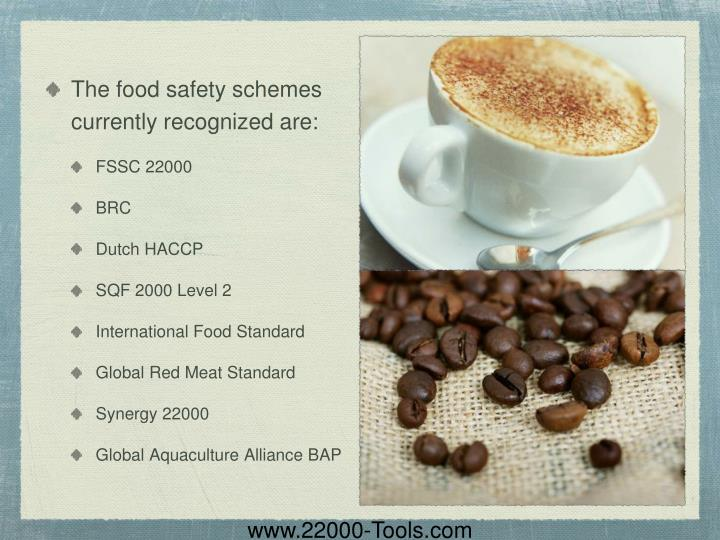 The food safety schemes currently recognized are: