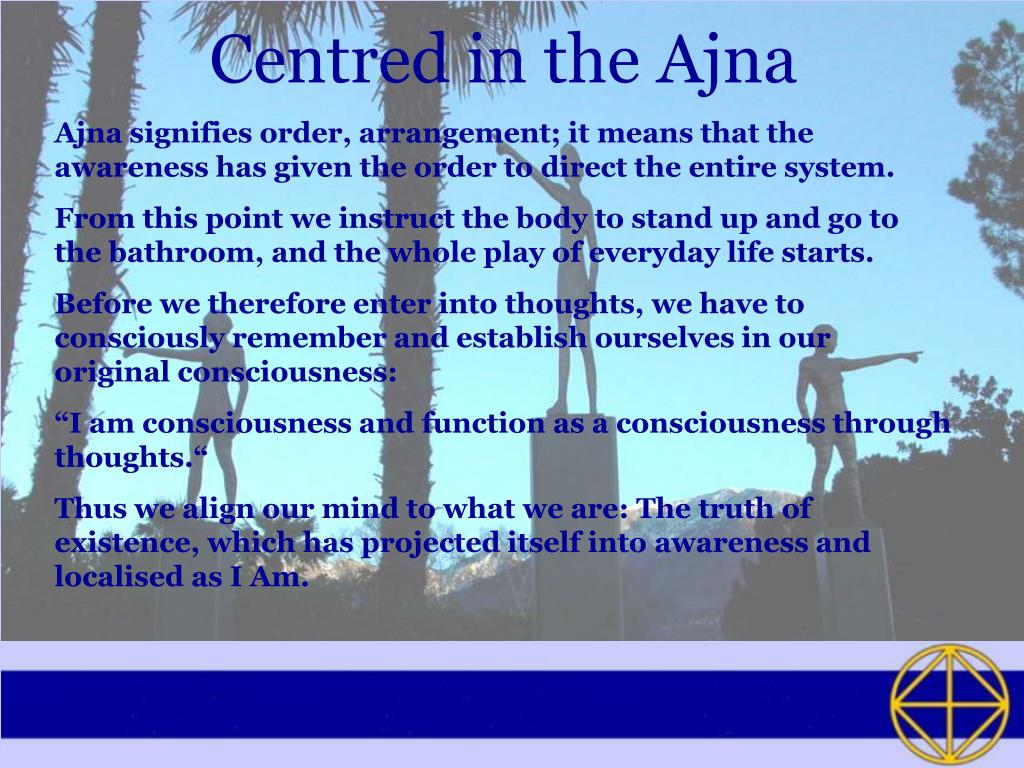 Centred in the Ajna