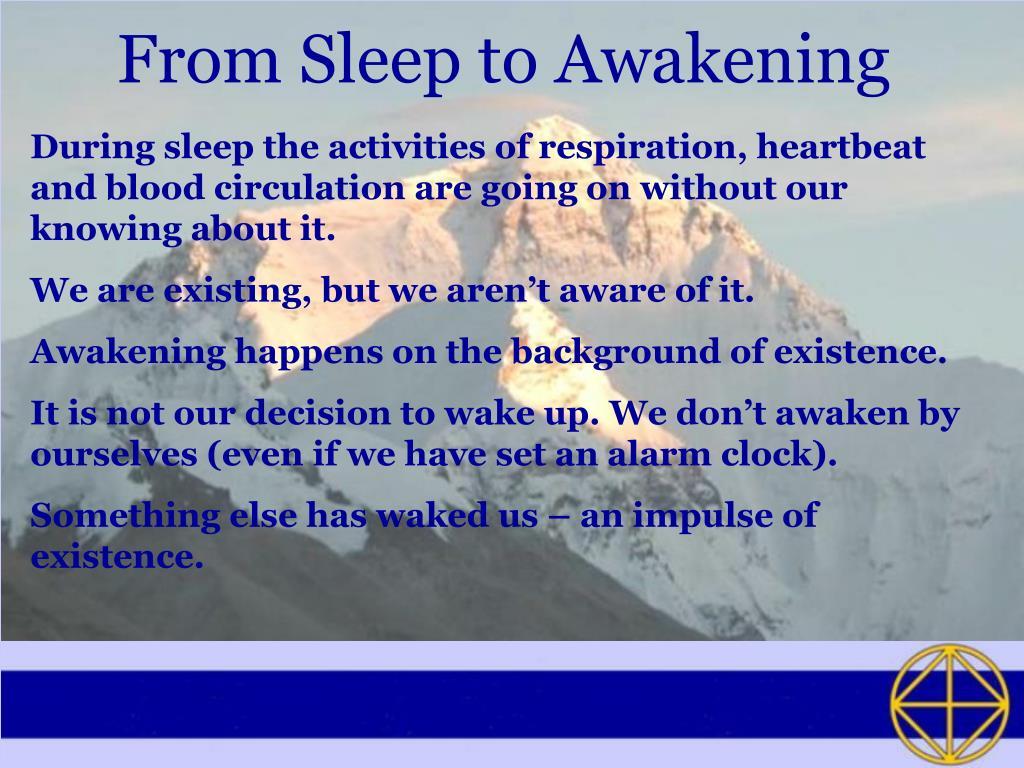 From Sleep to Awakening