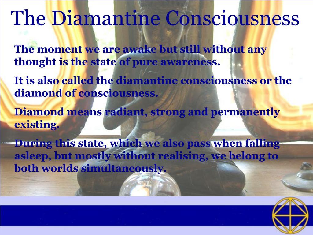 The Diamantine Consciousness