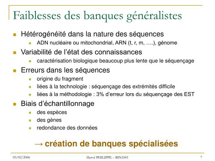 Faiblesses des banques généralistes