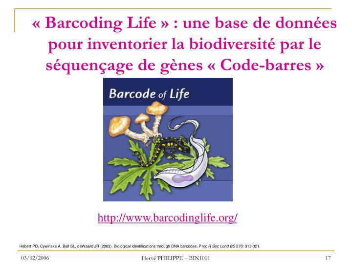 «Barcoding Life» : une base de données pour inventorier la biodiversité par le séquençage de gènes «Code-barres»