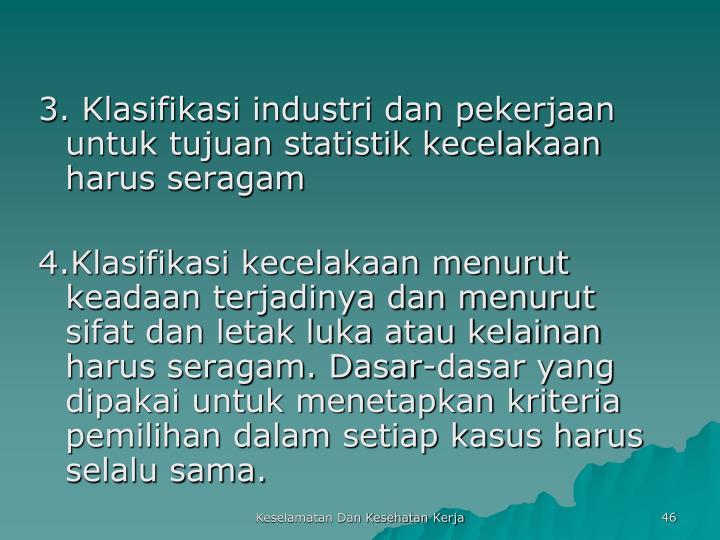 3. Klasifikasi industri dan pekerjaan untuk tujuan statistik kecelakaan harus seragam