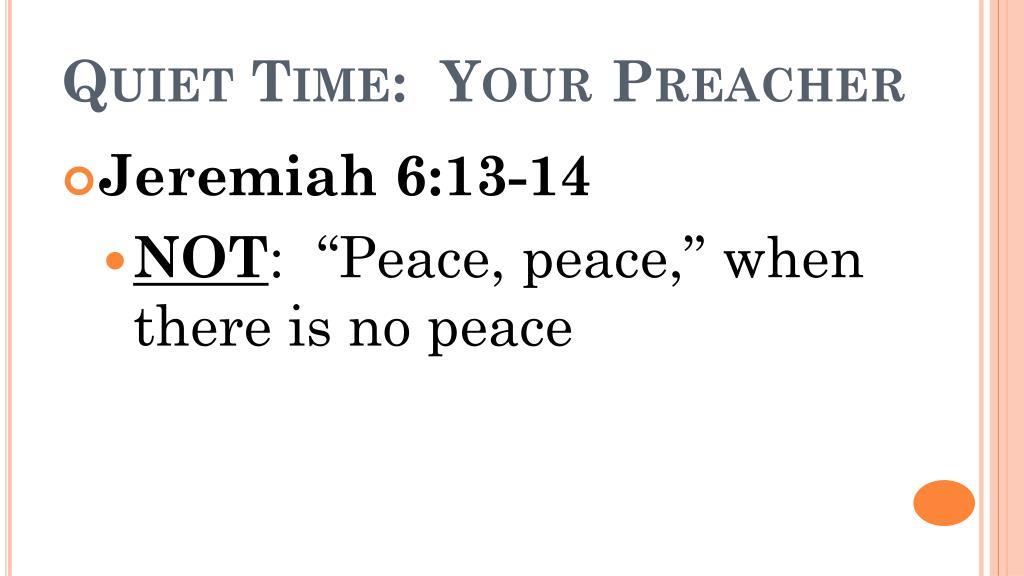 Quiet Time:  Your Preacher