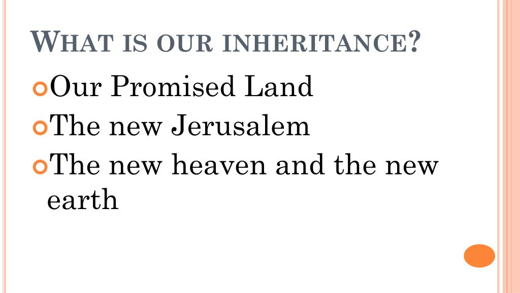 What is our inheritance?