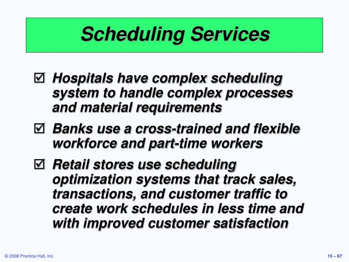Scheduling Services