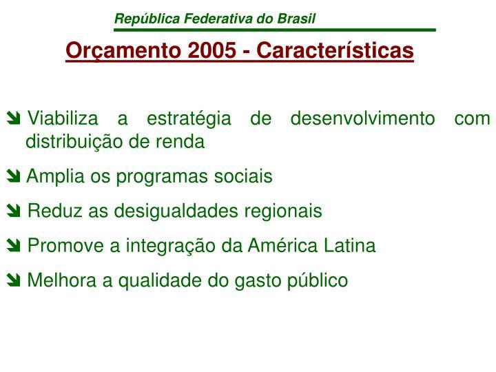 Orçamento 2005 - Características