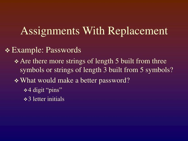 Assignments with replacement