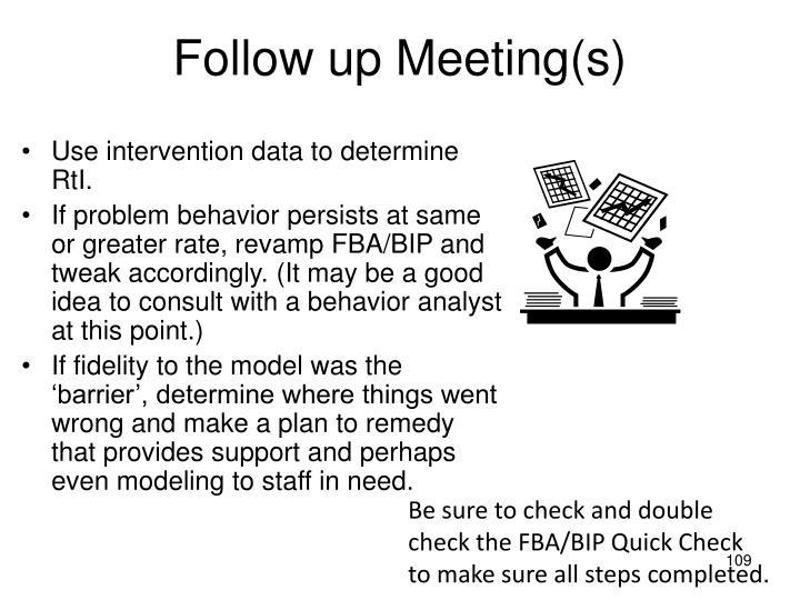Follow up Meeting(s)