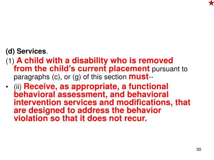 (d) Services