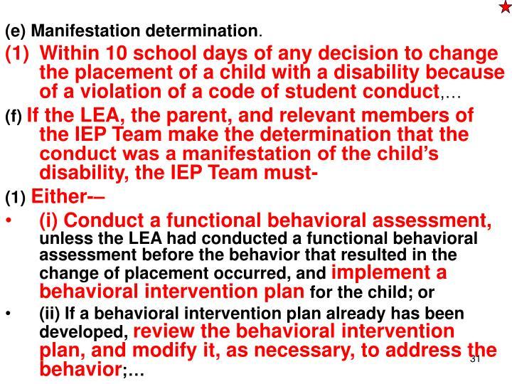 (e) Manifestation determination