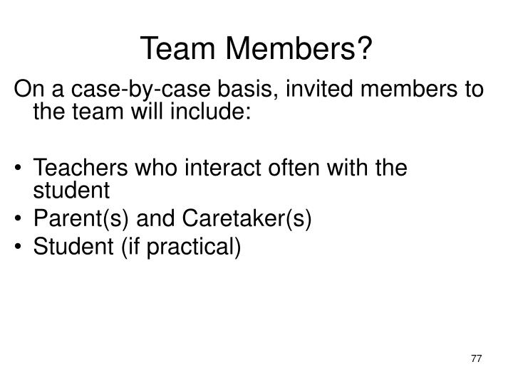Team Members?