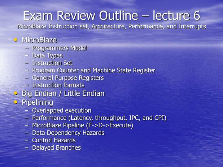 Exam Review Outline – lecture 6
