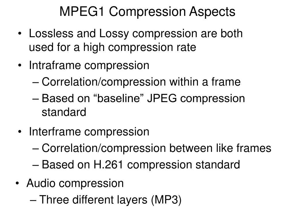 MPEG1 Compression Aspects