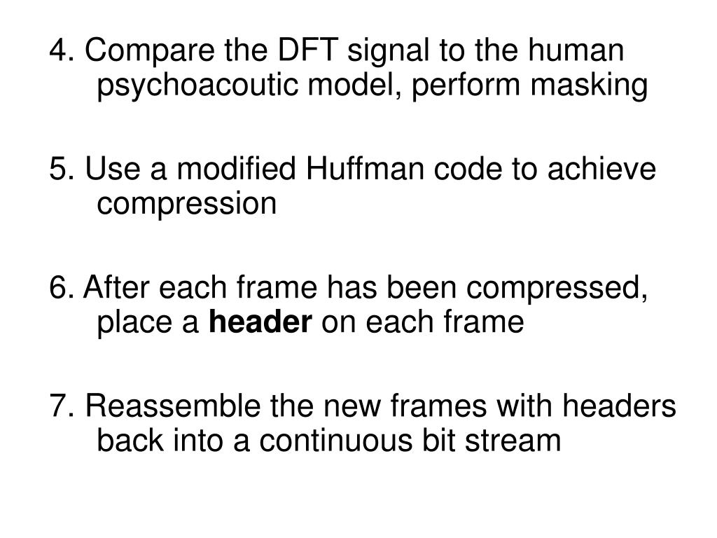4. Compare the DFT signal to the human psychoacoutic model, perform masking