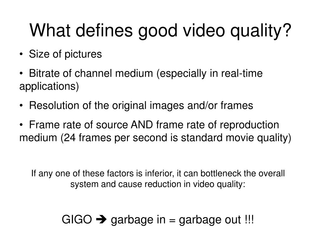 What defines good video quality?