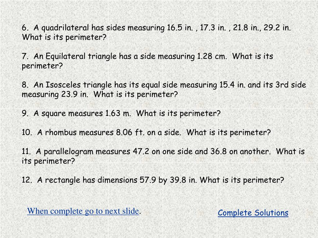 6.  A quadrilateral has sides measuring 16.5 in. , 17.3 in. , 21.8 in., 29.2 in.