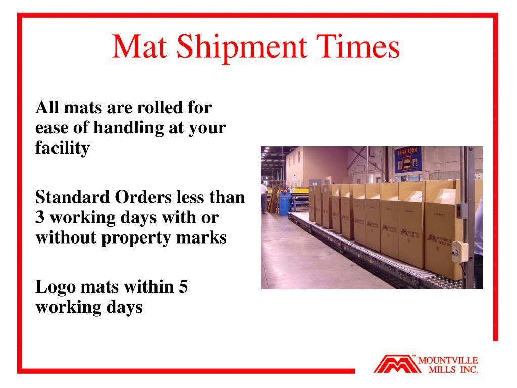 Mat Shipment Times