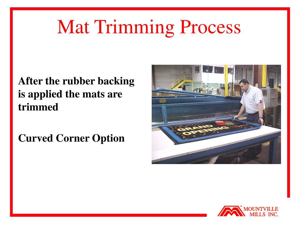 Mat Trimming Process
