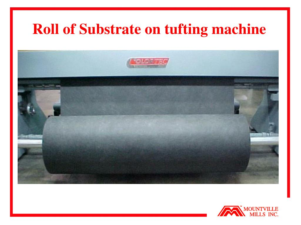 Roll of Substrate on tufting machine