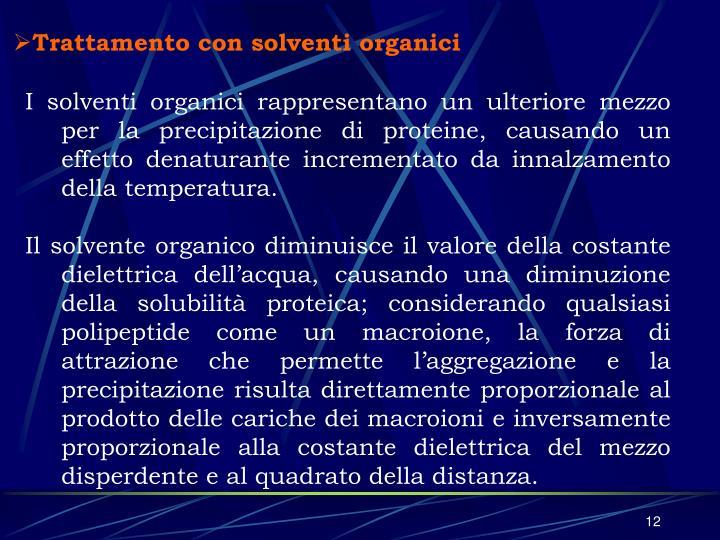 Trattamento con solventi organici