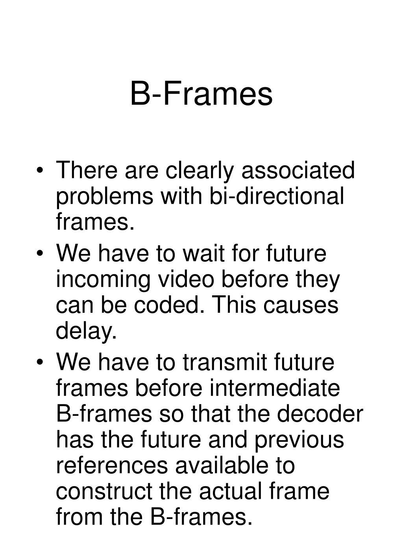B-Frames