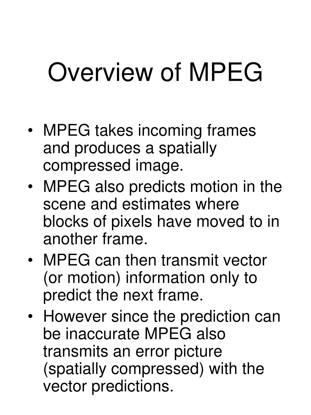 Overview of MPEG