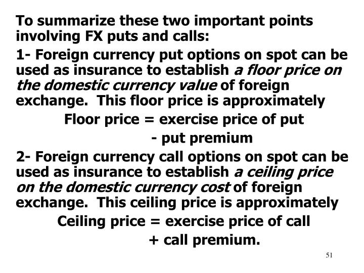 To summarize these two important points involving FX puts and calls: