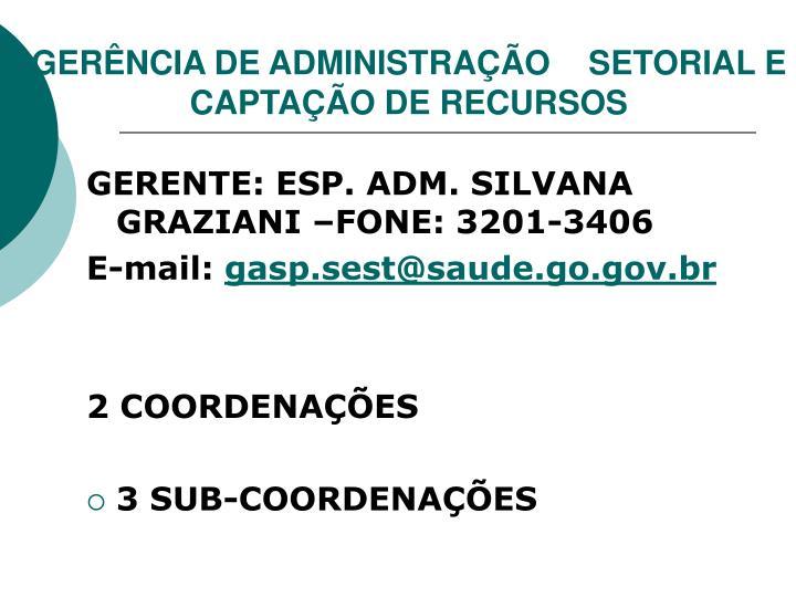 GERÊNCIA DE ADMINISTRAÇÃO SETORIAL E  CAPTAÇÃO DE RECURSOS