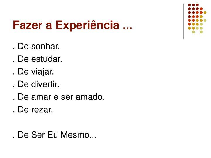 Fazer a Experiência ...