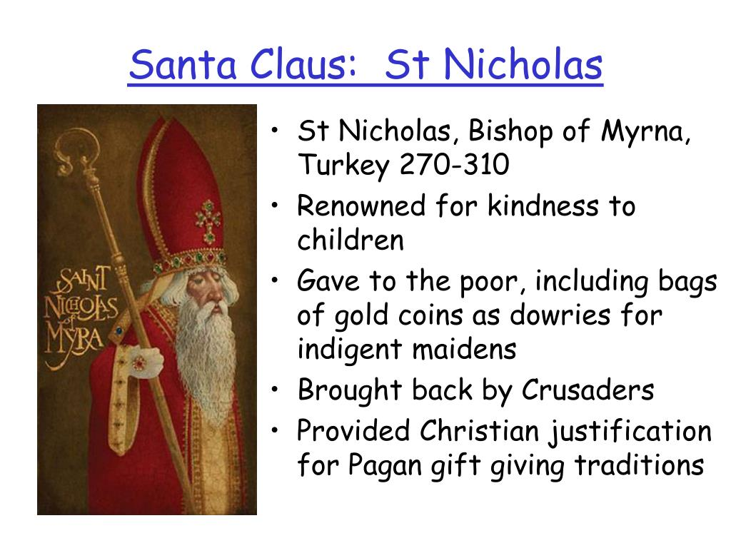 Santa Claus:  St Nicholas