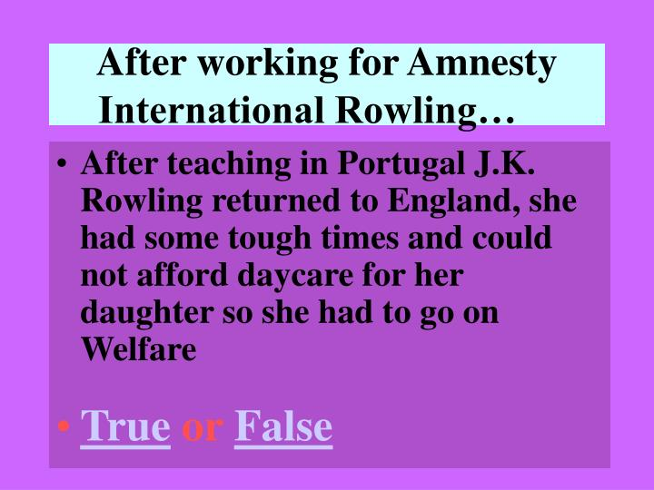 After working for Amnesty International Rowling…