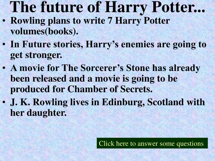 The future of Harry Potter...