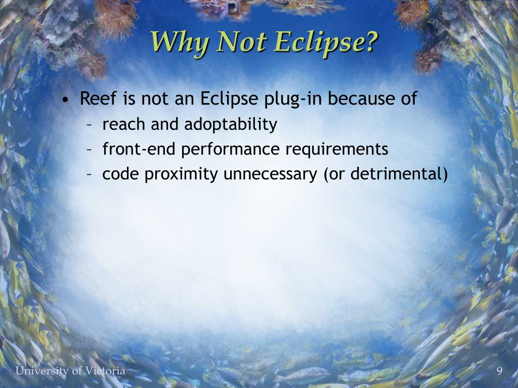Why Not Eclipse?