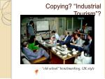copying industrial tourism