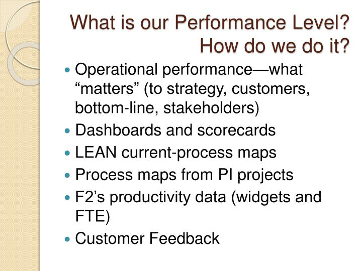 What is our Performance Level? How do we do it?