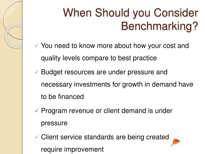 When Should you Consider Benchmarking?