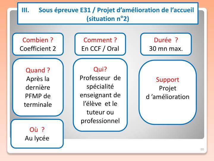III.      Sous épreuve E31 / Projet d'amélioration de l'accueil