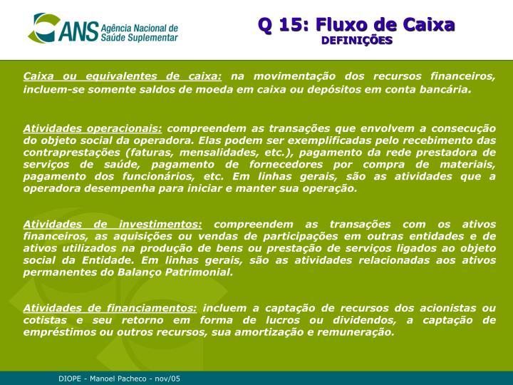 Q 15: Fluxo de Caixa