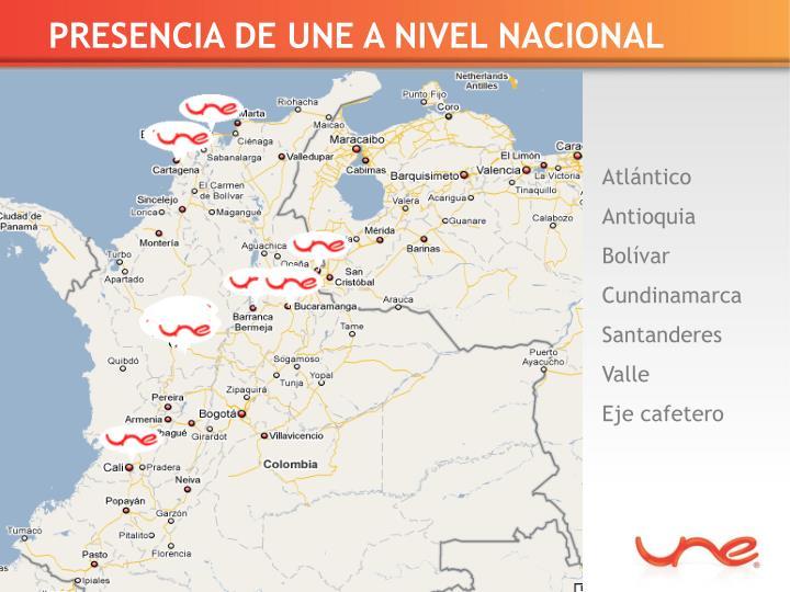 PRESENCIA DE UNE A NIVEL NACIONAL